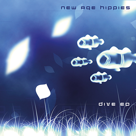 New Age Hippies - Dive EP
