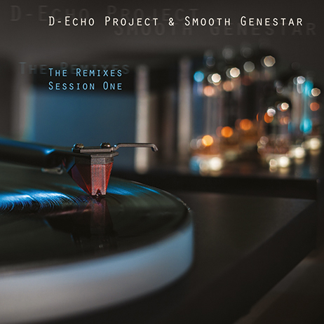 D-Echo Project and Smooth Genestar - The Remixes Session One