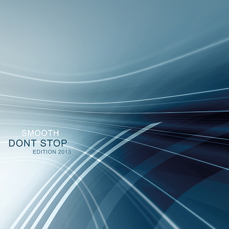 Smooth - Dont Stop (Edition 2013)
